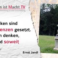 Ernst Jandl, Dem Denken sind keine Grenzen gesetzt. Man kann denken, wohin und soweit man will.