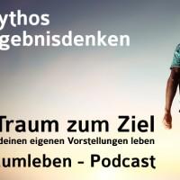 Der Traumleben Podcast, Mythos Ergebnisdenken