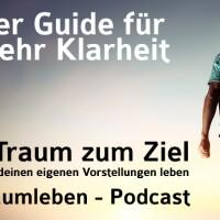 Der Traumleben-Podcast, der Guide zu mehr Klarheit