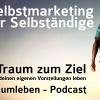 Der Traumleben-Podcast, Selbstmarketing für Selbständige