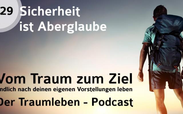 Der Traumleben-Podcast, Sicherheit ist Aberglaube