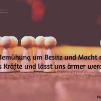 Tagesinspiration, Hermann Hesse, Jede Bemühung um Besitz und Macht