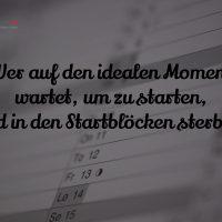 Tagesinspiration, Gerd Ziegler, Wer auf den idealen Moment wartet