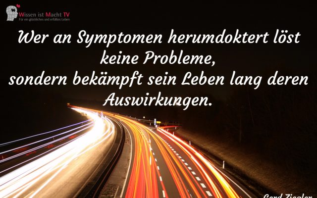 Tagesinspiration, Gerd Ziegler, Wer an Symptomen herumdoktert