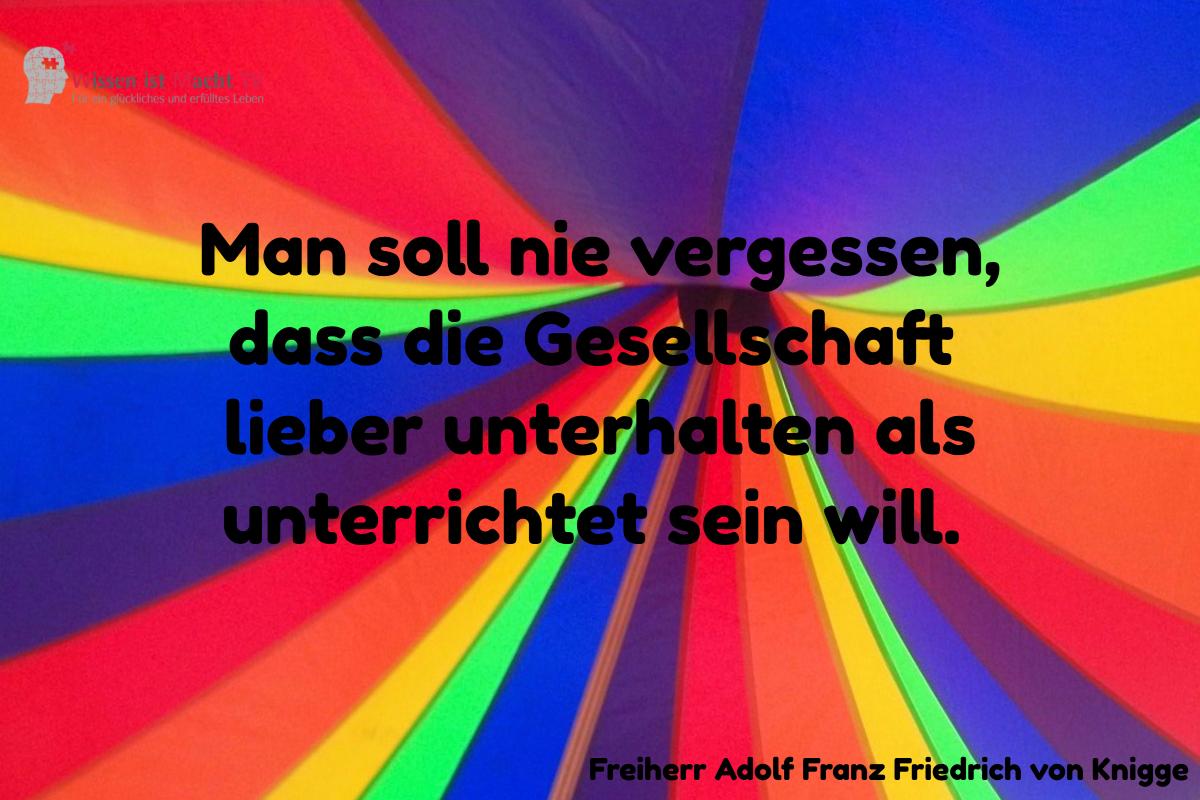 Tagesinspiration, Freiherr Adolf Franz Friedrich von Knigge, Man soll nie vergessen, dass die Gesellschaft