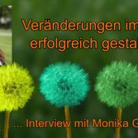 Veränderungen im Leben erfolgreich gestalten - Monika Gschwind